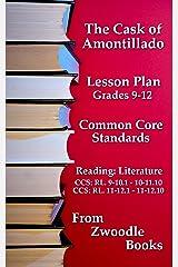 The Cask of Amontillado Common Core Standards Lesson Plans (Zwoodle Books Education Book 2) Kindle Edition