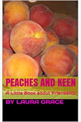 Peaches and Keen: A Little Book about Friendship Kindle Edition