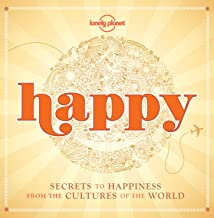Happy (mini edition): Secrets to Happiness from the Cultures of the World