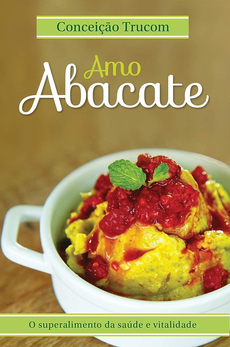 杖アサート超越するAmo Abacate: O superalimento da saúde e vitalidade (Portuguese Edition)