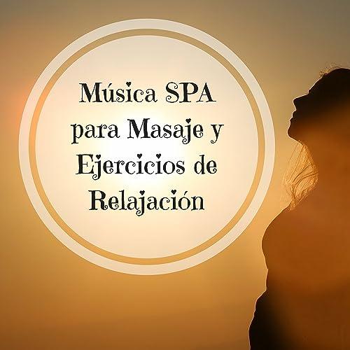 Música SPA para Masaje y Ejercicios de Relajación con Sonidos de ...