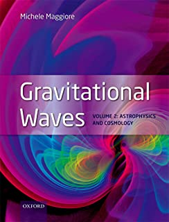 Gravitational Waves: Volume 2: Astrophysics and Cosmology (English Edition)