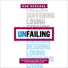 Unfailing: Standing Strong on God's Promises in the Uncertainties of Life (Seedbed Resources)