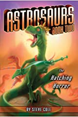 The Hatching Horror (Astrosaurs Book 2) Kindle Edition