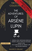 The Adventures of Arsène Lupin - The Final Collection: 5 Books in 1: Arsène Lupin Gentleman-Burglar, Arsène Lupin vs Herlo...