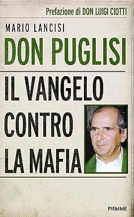 Don Puglisi: Il Vangelo contro la mafia