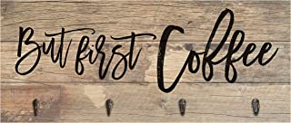 P. Graham Dunn But First Coffee Distressed 24 x 11 Inch Solid Pine Wood Homestead Hanger Wall Sign Plaque