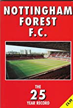 Nottingham Forest F.C. - the 25 Year Record 1970-1995 (The 25 Year Record Series)