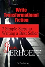 Write Transformational Fiction: 7 Simple Steps to Writing a Best Seller