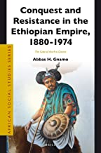 Conquest and Resistance in the Ethiopian Empire, 1880 - 1974: The Case of the Arsi Oromo (African Social Studies)