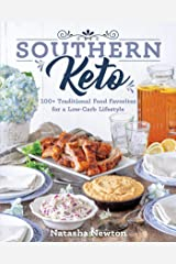 Southern Keto: 100+ Traditional Food Favorites for a Low-Carb Lifestyle Kindle Edition