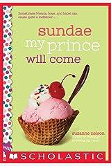 Sundae My Prince Will Come: A Wish Novel Kindle Edition