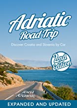 Adriatic Road Trip: Discover Croatia and Slovenia by Car (2nd Edition)