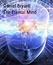 The Eternal Mind: Exploring the cause of all things