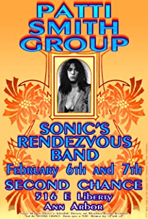 Patti Smith Group Sonics Rendezvous Band, Second Chance Poster 13