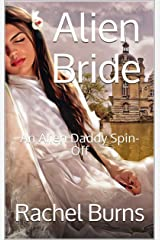 Alien Bride: An Alien Daddy Spin-Off Kindle Edition