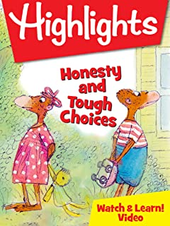 Highlights Watch & Learn!: Honesty and Tough Choices