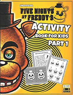 Five Nights at Freddy's Activity Book (Part 1): (Unofficial FNAF Activity Book for Kids)