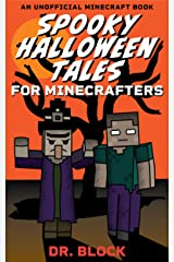 Spooky Halloween Tales for Minecrafters: A Collection of Spooky, Spine-Chilling Stories (an unofficial Minecraft book for kids) Kindle Edition