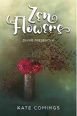 Zen Flowers: Divine Presents 4 Kindle Edition