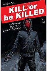 Kill Or Be Killed #1 (English Edition) eBook Kindle