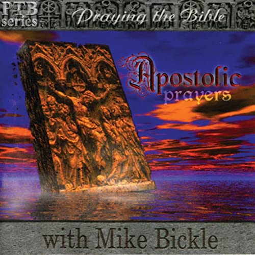 Apostolic Prayers - The Prayers of Paul in Song by Mike