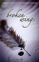 Broken Wings (The Broken Series Book 3)