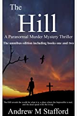 The Hill: A Paranormal Murder Mystery Thriller. (Omnibus Edition containing both Book One and Book Two). Kindle Edition