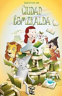 Cuentos de Ciudad Esmeralda (Mensajeros de Oz nº 1) (Spanish Edition)