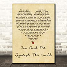 You and Me Against The World Vintage Heart Quote Song Lyric Wall Art Gift Print