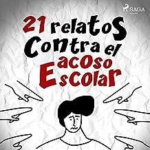 21 relatos Contra el acoso Escolar