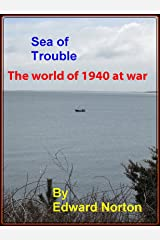 Sea of Trouble--The World of 1940 at War (America--from Depression to war Book 4) Kindle Edition
