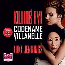 Codename Villanelle: Killing Eve, Book 1