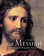 The Messiah: An Illustrated Biography of Jesus Christ