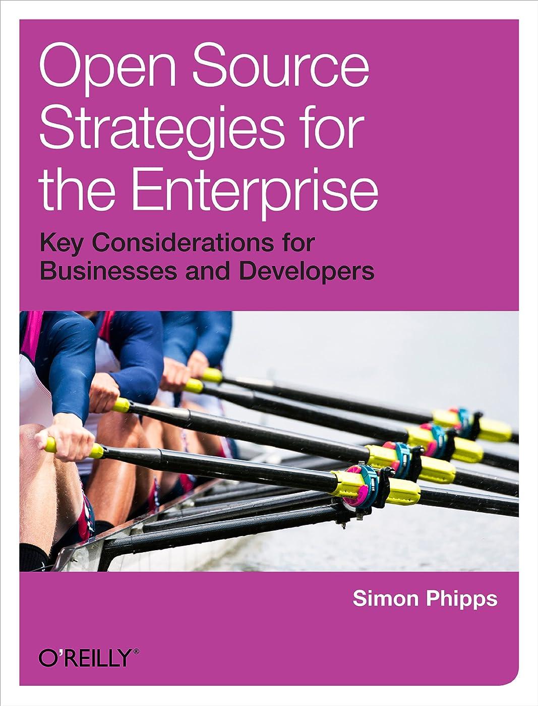 甘くする満足できるバーベキューOpen Source Strategies for the Enterprise (English Edition)