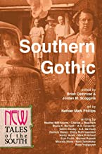 Southern Gothic: New Tales of the South (The NEW Series) (Volume 1)