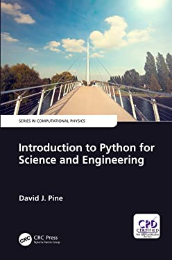 Introduction to Python for Science and Engineering (Series in Computational Physics)