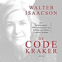 De codekraker: Het revolutionaire DNA-onderzoek van Nobelprijswinnaar Jennifer Doudna