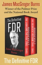The Definitive FDR: Roosevelt: The Lion and the Fox (1882–1940) and Roosevelt: The Soldier of Freedom (1940–1945)