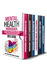 Mental Health Workbook: 6 Books in 1: The Attachment Theory, Abandonment Anxiety, Depression in Relationships, Addiction Recovery, Complex PTSD, Trauma, CBT Therapy, EMDR and Somatic Psychotherapy Kindle Edition