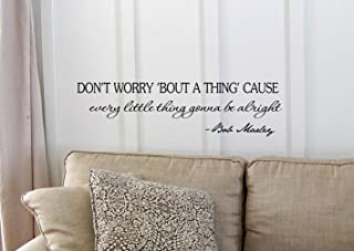 1 X #2 Don't worry 'bout a thing, 'cause every little thing gonna be all right. Bob Marley Vinyl wall art Inspirational quotes and saying home decor decal sticker