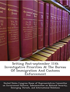 Setting Post-september 11th Investigative Priorities At The Bureau Of Immigration And Customs Enforcement