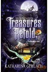 Treasures Retold 2: Fairy Tale Retelling Omnibus (Volumes 4-6) (Treasures Retold Omnibus) Kindle Edition