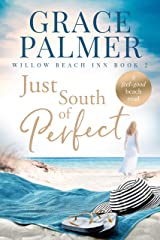 Just South of Perfect (Willow Beach Inn Book 2) Kindle Edition