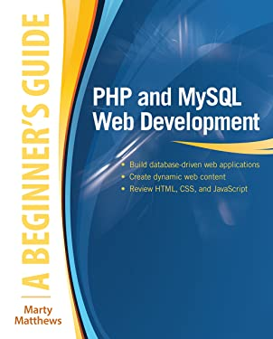 PHP and MySQL Web Development: A Beginner's Guide (Beginner's Guide)