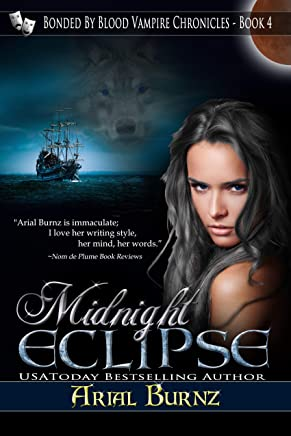 Midnight Eclipse (Paranormal Romance Series for Adults): Epic Paranormal Series - Shifter Heroine (Bonded By Blood Vampire Chronicles Book 4) (English Edition)