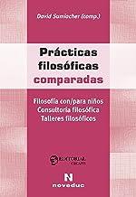 Prácticas filosóficas comparadas: Filosofía con/para niños. Consultoría filosófica. Talleres filosóficos