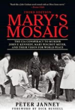 Mary's Mosaic: The CIA Conspiracy to Murder John F. Kennedy, Mary Pinchot Meyer, and Their Vision for World Peace: Third Edition PDF