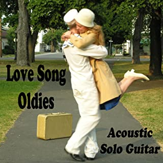 Love Song Oldies: Acoustic Solo Guitar