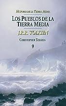Los pueblos de la Tierra Media. Historia de la Tierra Media, 9 (Biblioteca J. R. R. Tolkien)